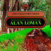 The Collectors Choice by Alan Lomax by Various Artists