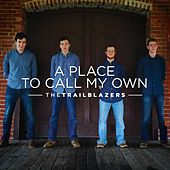 A Place to Call My Own by The Trailblazers