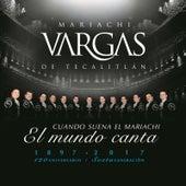 Cuando Suena el Mariachi el Mundo Canta by Mariachi Vargas de Tecalitlan