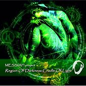 Region Of Darkness Cradle Of Light by Messiah Project
