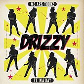 Drizzy (feat. Nia Kay) - Single by We Are Toonz