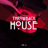 Throwback House, Vol. 2 by Various Artists