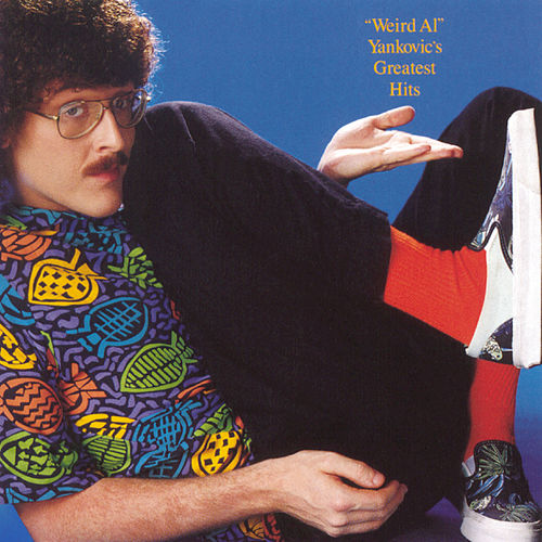 Greatest Hits by 'Weird Al' Yankovic
