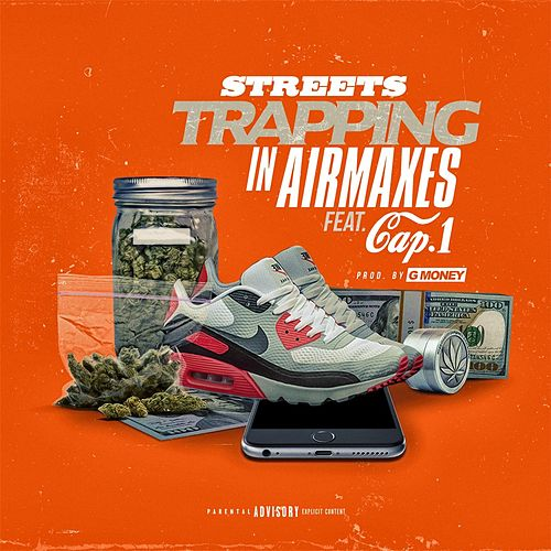 Trapping in Air Maxes (feat. Cap 1) by Streets