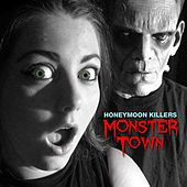 Monster Town by Honeymoon Killers