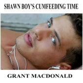 Shawn Boy's Cumfeeding Time by Grant MacDonald