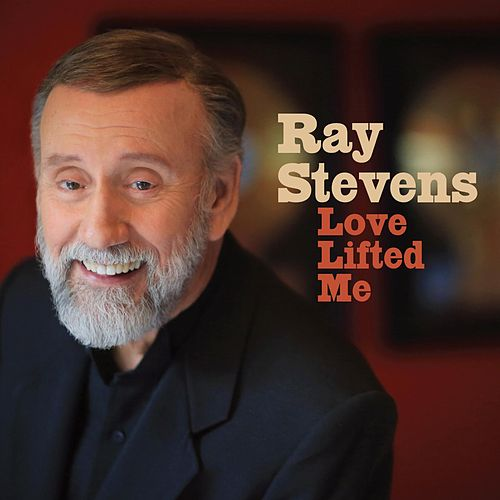Love Lifted Me by Ray Stevens