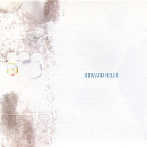 Howard Hello by Howard Hello
