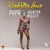 Riwe My Love by PAPA