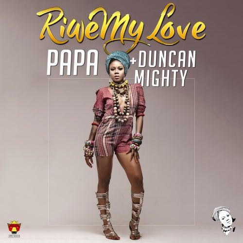 Riwe My Love by PAPA