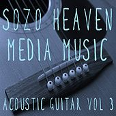 Acoustic Guitar, Vol. 3 by Sozo Heaven