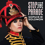 Stop the Parade by Sophie Solomon
