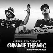 Gimme the Mic (Remixed) by Virus Syndicate
