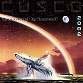 Cusco 2002 (Sielmann 2000) (Remastered By Basswolf) by Cusco