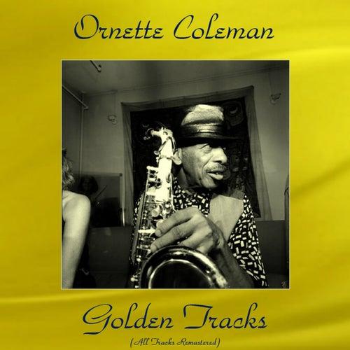 Ornette Coleman Golden Tracks (All Tracks Remastered) von Ornette Coleman