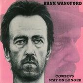 Cowboys Stay on Longer by Hank Wangford