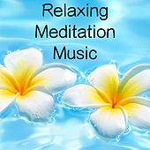 Relaxing Meditation Music by Various Artists