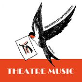 Theatre Music by Various Artists