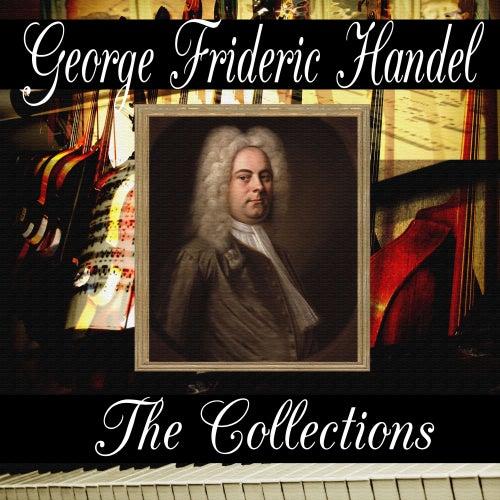 George Frideric Handel: The Collection von George Frideric Handel