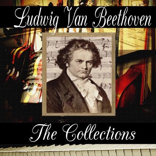 Ludwig van Beethoven: The Collection by Ludwig van Beethoven