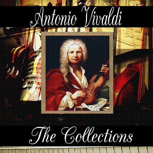 Antonio Vivaldi: The Collection by Antonio Vivaldi