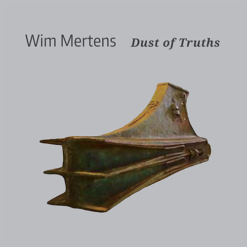 Dust of Truths by Wim Mertens