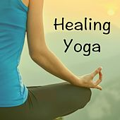 Healing Yoga by Various Artists