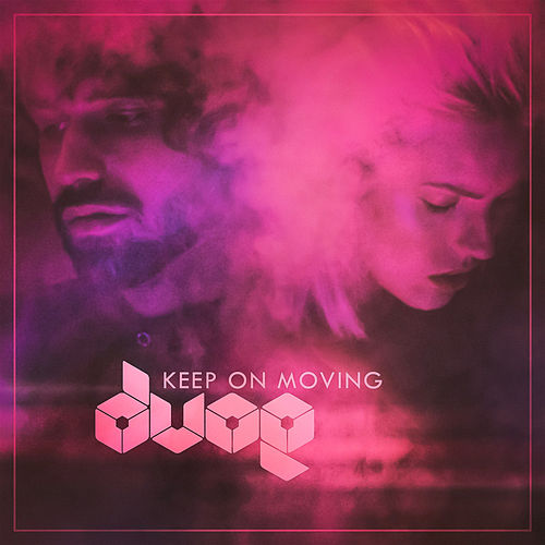 Keep on Moving by Dvoe