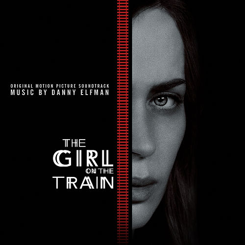 The Girl on the Train (Original Motion Picture Soundtrack) by Danny Elfman