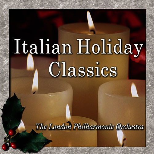 Italian Holiday Classics by London Philharmonic Orchestra