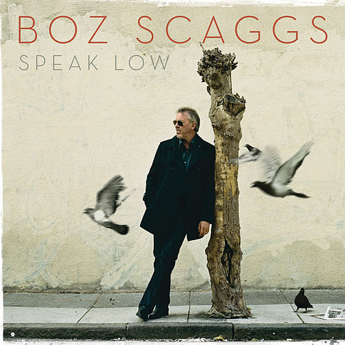 Speak Low by Boz Scaggs