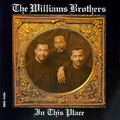 In This Place by The Williams Brothers