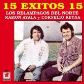15 Exitos - Los Relampagos Del Norte by Los Relampagos Del Norte