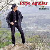 Pepe Aguilar Con Tambora by Pepe Aguilar