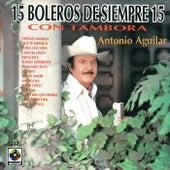 Boleros De Siempre - Antonio Aguilar by Antonio Aguilar