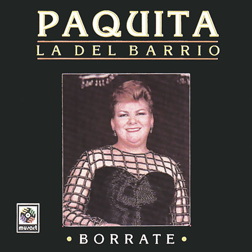 Borrate by Paquita La Del Barrio