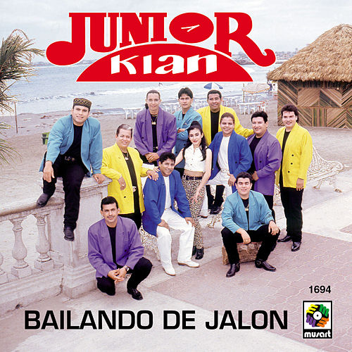 Bailando De Jalon by Junior Klan