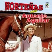 Norteñas Con-Antonio Aguilar by Antonio Aguilar