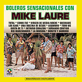 Boleros Senacionales Con Mike Laure by Mike Laure