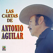 Las Cartas De  Anotnio Aguilar by Antonio Aguilar
