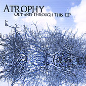 Out and Through This by Atrophy