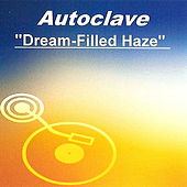 Dream-Filled Haze by Autoclave