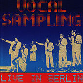 Live in Berlin by Vocal Sampling