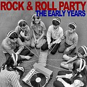 Rock & Roll Party: The Early Years by Various Artists
