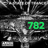 A State Of Trance Episode 782 by Various Artists