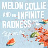 Melon Collie and the Infinite Radness (Part 2) by Tokyo Police Club