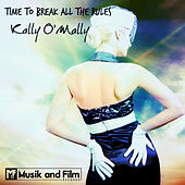 Time to Break All the Rules by Kally O'Mally