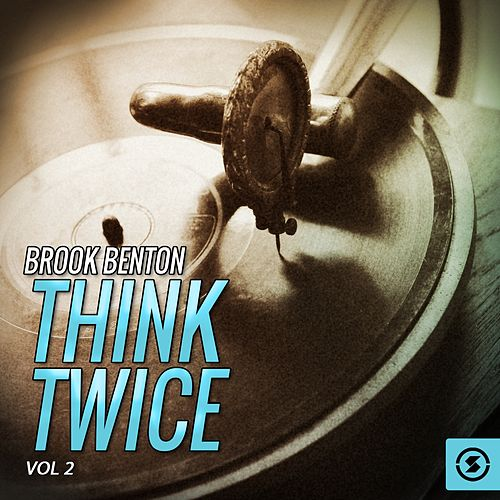 Think Twice, Vol. 2 by Brook Benton