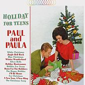 Holiday for Teens by Paul & Paula