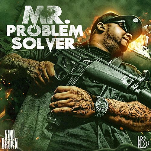Mr. Problem Solver by Nino Brown
